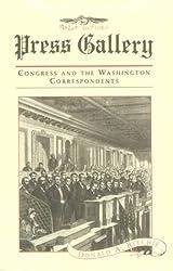 Press Gallery: Congress and the Washington Correspondents