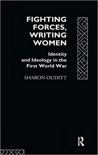Fighting Forces, Writing Women: Identity and Ideology in the First World War