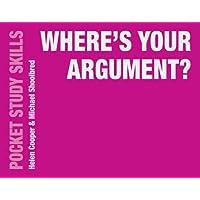Where's Your Argument? (Pocket Study Skills)