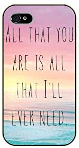 iPhone 5 / 5s All that you are is all that I'll ever need black plastic case / Inspirational and motivational Ed Sheeran life quotes