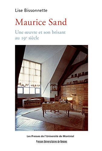 Maurice Sand: Une œuvre et son brisant au 19e siècle (French ()