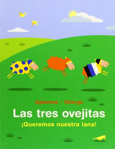 Las Tres Ovejitas/ The Three little Lambs: queremos Nuestra Lana! (Spanish Edition) by Brosquil Ediciones