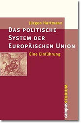 Das politische System der Europäischen Union: Eine Einführung (Campus »Studium«)