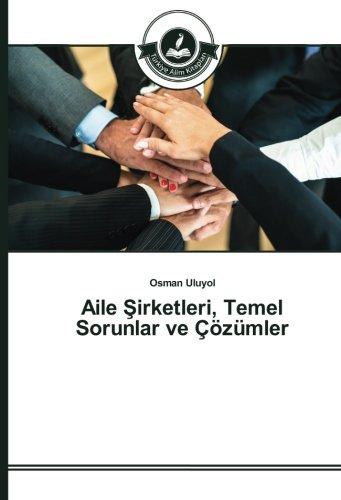 Aile Şirketleri, Temel Sorunlar ve Çözümler (Turkish Edition) pdf epub