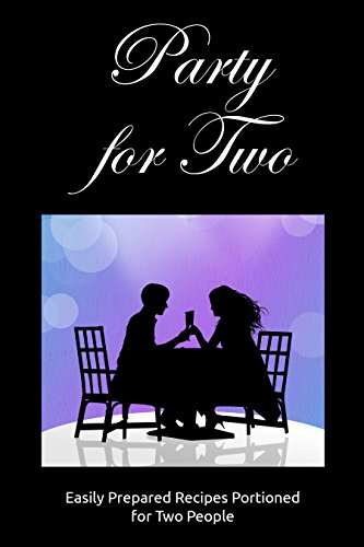 Party for Two: Easily Prepared Recipes Portioned for Two People by [Stevens, JR]