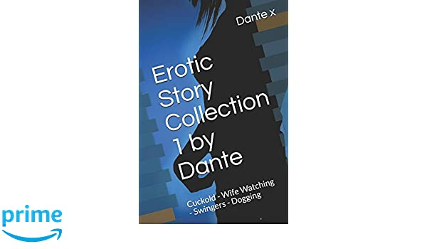 Erotic Story Collection 1 by Dante: Cuckold - Wife Watching ...