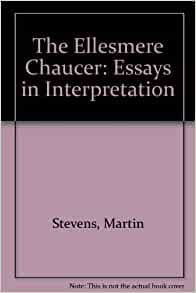 the ellesmere chaucer essays in interpretation Gale sigal wake forest university martin m stevens and daniel  woodward, eds the ellesmere chaucer: essays in interpretation san marino , ca.