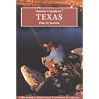Flyfisher's Guide to Texas (Wilderness Adventures Flyfishing Guidebook)