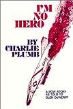 I'm No Hero, Charlie Plumb, 0937539384
