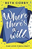 Where There's a Will: Can love find a way? THE fun, uplifting and romantic read for summer 2019