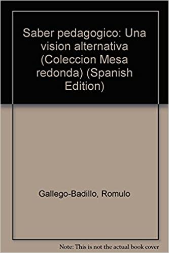 Saber pedagogico: Una vision alternativa (Coleccion Mesa ...