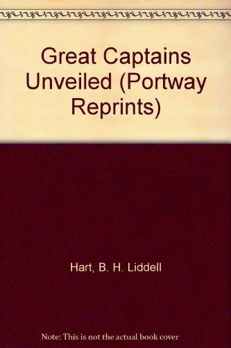 Great Captains Unveiled (Portway Reprints)