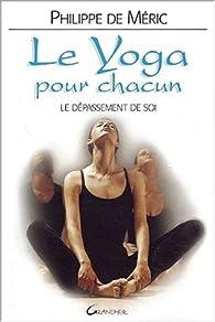 Le yoga pour chacun par Philippe de Méric