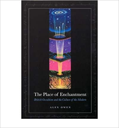 Book By Alex Owen The Place of Enchantment: British Occultism and the Culture of the Modern