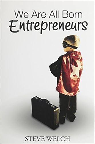 Iphone-Bücher herunterladen We Are All Born Entrepreneurs 0557297095 ePub