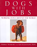 Dogs with Jobs, Merrily Weisbord and Kim Kachanoff, 0671047353