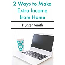 2 Ways to Make Extra Income from Home