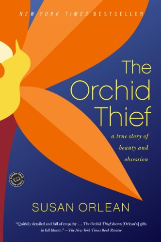 The Orchid Thief: A True Story of Beauty and Obsession (Ballantine Reader's Circle) (Natures Orchids)