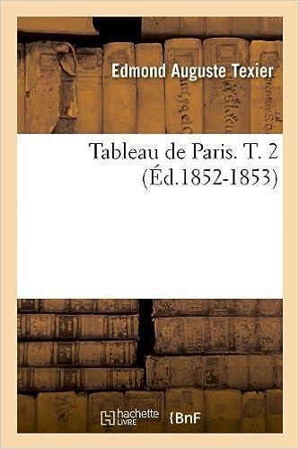 Livre gratuits en ligne Tableau de Paris. T. 2 (Éd.1852-1853) pdf