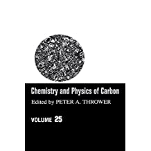 Chemistry & Physics of Carbon: Volume 25 (Chemistry and Physics of Carbon)
