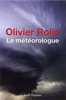 Le météorologue, Rolin, Olivier