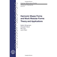 Harmonic Maass Forms and Mock Modular Forms: Theory and Applications