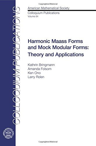 Harmonic Maass Forms and Mock Modular Forms: Theory and Applications (Colloquium Publications)