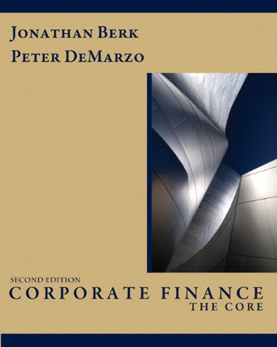 Corporate Finance: The Core & MyFinanceLab with Pearson eText Student Access Code Card Package (2nd Edition) (Prenti