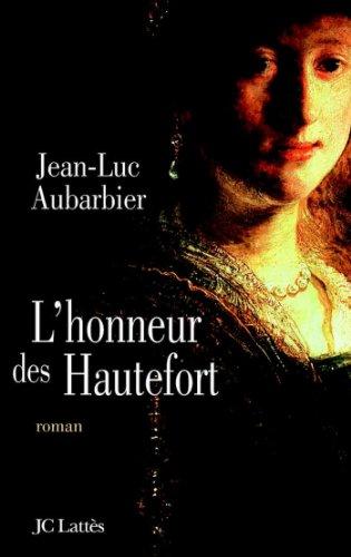 L Honneur Des Hautefort Romans Historiques French Edition