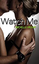 Watch Me (An Erotic Short Story) (Me Series Book 1)
