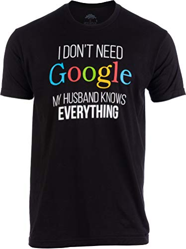- I Don't Need Google, My Husband Knows Everything! | Funny Gay Marriage Wedding Groom T-Shirt-Adult,M Black