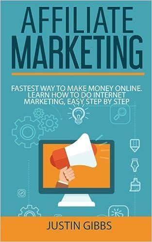 Affiliate Marketing: Fastest Way to Make Money Online. Learn How to do Internet Marketing, Easy Step by Step: Amazon.es: Justin Gibbs: Libros en idiomas ...