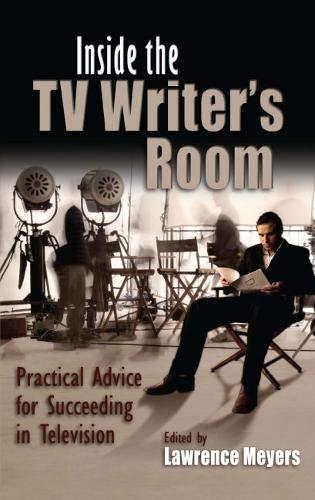 Inside the TV Writer's Room: Practical Advice For...