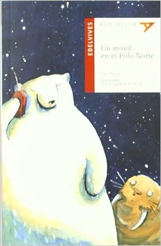 Un movil en el polo norte/ A Cell Phone in the North Pole Ala ...