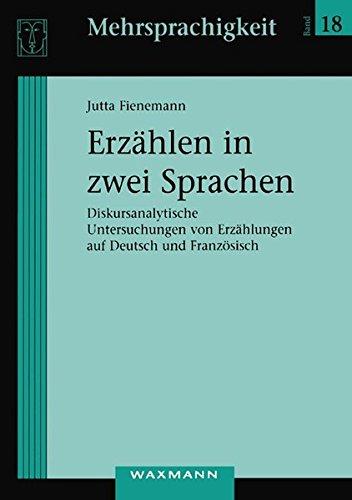 erzhlen-in-zwei-sprachen-diskursanalytische-untersuchungen-von-erzhlungen-auf-deutsch-und-franzsisch-mehrsprachigkeit
