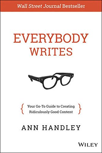 Everybody Writes: Your Go-To Guide to Creating Ridiculously Good Content cover