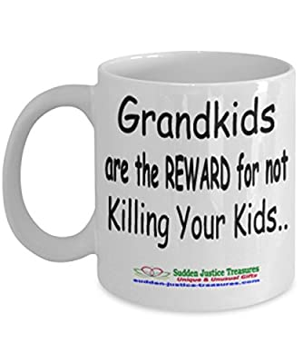 Grandkids Are The Reward For Not Killing Your Kids White Mug Unique Birthday, Special Or Funny Occasion Gift. Best 11 Oz Ceramic Novelty Cup for Coffee, Tea, Hot Chocolate Or Toddy