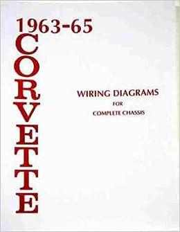 1963-1965 corvette wiring diagram manual reprint: chevrolet: amazon com:  books