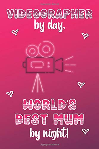 Videographer By Day World S Best Mum By Night Personalised Notebook Mother S Day Gifts For Videographers Lined Paper Paperback Journal For Writing Sketching Or Drawing Creabooks Videographer Publishings Creabooks 9798622957697 Amazon Com