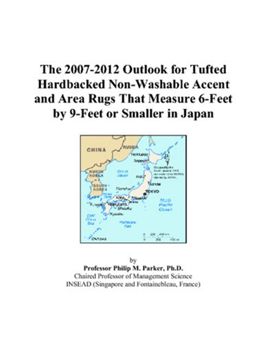 The 2007-2012 Outlook for Tufted Hardbacked Non-Washable Accent and Area Rugs That Measure 6-Feet by 9-Feet or Smaller in Japan (Rug 2010 Area)