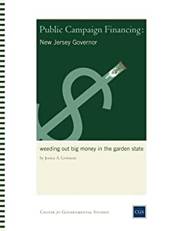 Public Campaign Financing in New Jersey-Governor: Weeding Out Big Money in the Garden State
