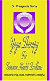 img - for Yoga Therapy For Common Health Problems: (Including Drug Abuse, Alcoholism & Obesity) book / textbook / text book