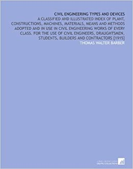 Civil Engineering Types and Devices: A Classified and Illustrated