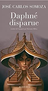 Daphné disparue : roman, Somoza, José Carlos