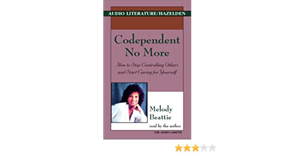 Codependent No More: How to Stop Controlling Others and Start Caring for Yourself: Amazon.es: Melody Beattie: Libros en idiomas extranjeros