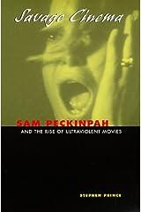Savage Cinema: Sam Peckinpah and the Rise of Ultraviolent Movies Paperback