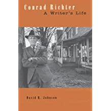 Conrad Richter: A Writer's Life (Penn State Series in the History of the Book)