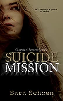 Suicide Mission (Guarded Secrets Series Book 1) by [Schoen, Sara]