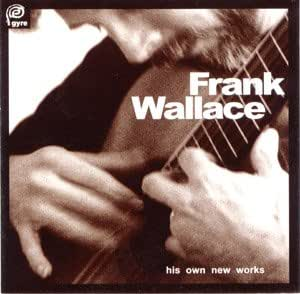 Frank Wallace - his own new works