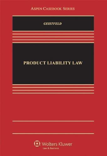 Product Liability Law (Aspen Casebook) by Mark Geistfeld (2012-04-05)
